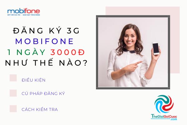 Đăng ký 3g mobifone 1 ngày 3000đ như thế nào? Đó là gói cước gì?.thegioigoicuoc.com