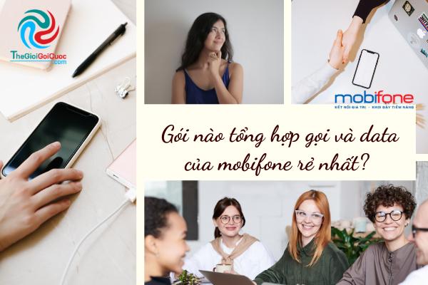 Gói nào tổng hợp gọi và data của mobifone rẻ nhất? Đăng ký như thế nào?thegioigoicuoc.com