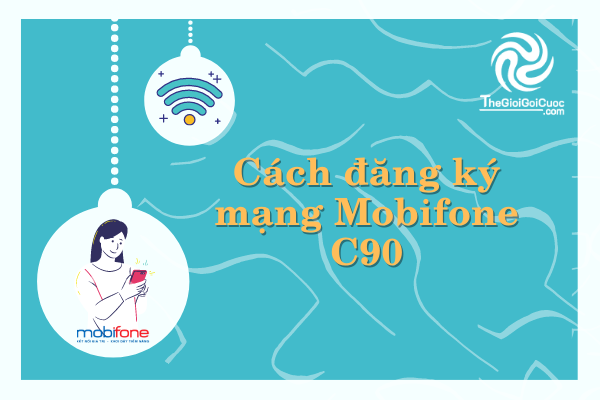 Cách đăng ký mạng Mobifone C90.thegioigoicuoc.com