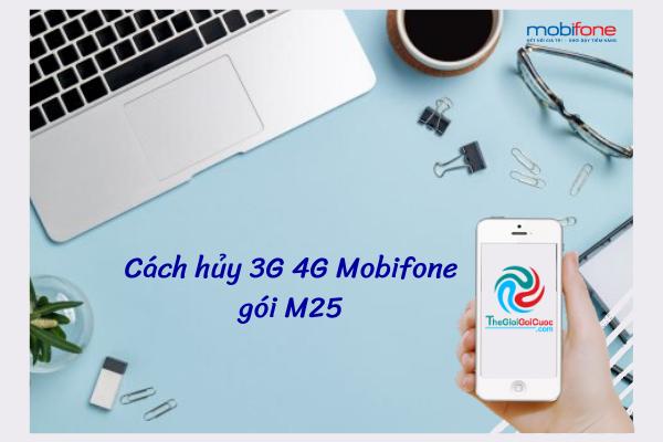 Cách hủy 3G 4G Mobifone gói M25.thegiogoicuoc.com
