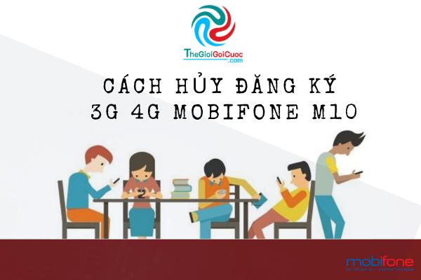 Cách hủy đăng ký 3G 4G Mobifone M10.thegioigoicuoc.com