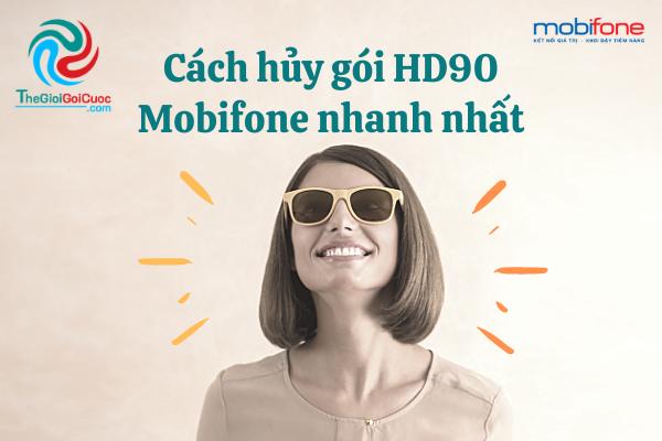 Cách hủy gói HD90 Mobifone nhanh nhất.thegioigoicuoc.com