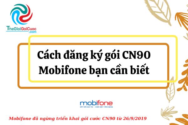 Cách đăng ký gói CN90 Mobifone bạn cần biết.thegioiggoicuoc.com