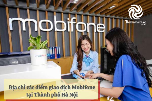Địa chỉ các điểm giao dịch Mobifone tại Thành phố Hà Nội.thegioigoicuoc.com