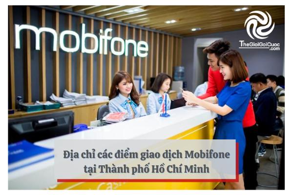 Địa chỉ các điểm giao dịch Mobifone tại Thành phố Hồ Chí Minh.thegioigoicuoc.com