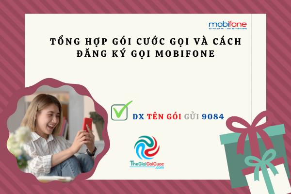 Tổng hợp gói cước gọi và cách đăng ký gọi Mobifone.thegioigoicuoc.com
