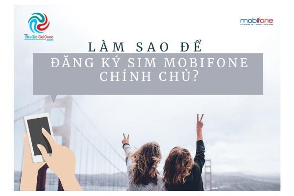 Làm sao để đăng ký sim Mobifone chính chủ?thegioigoicuoc.com